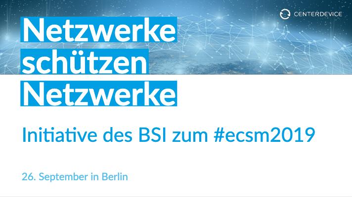 Netzwerke schützen Netzwerke: Initiative des BSI zum #ecsm2019
