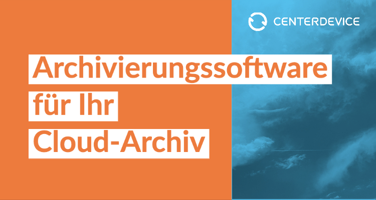 Archivierungssoftware für Ihr Cloud-Archiv
