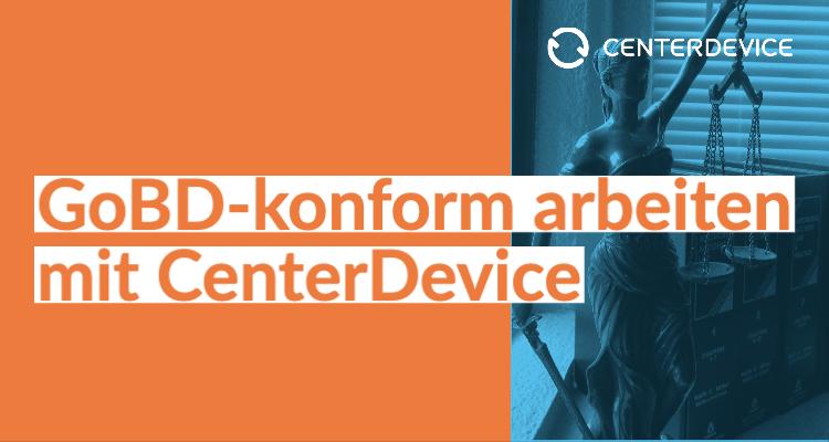 GoBD-konform arbeiten mit CenterDevice
